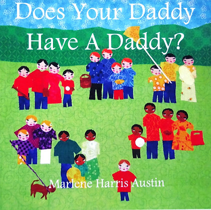 Does Daddy Have a Daddy?