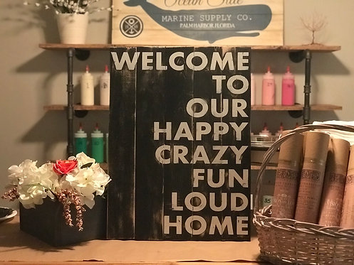 Private - Welcome to our happy, crazy home -20x24