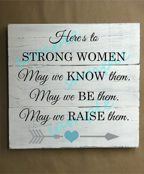 Private - Here's to Strong Women - 14x14