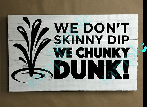 Private - We Don't Skinny Dip - 12x18