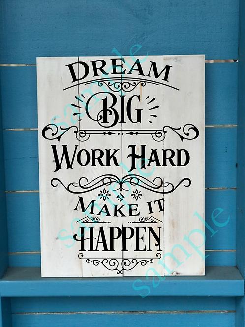 Private - Dream Big Make it Happem- 16x20