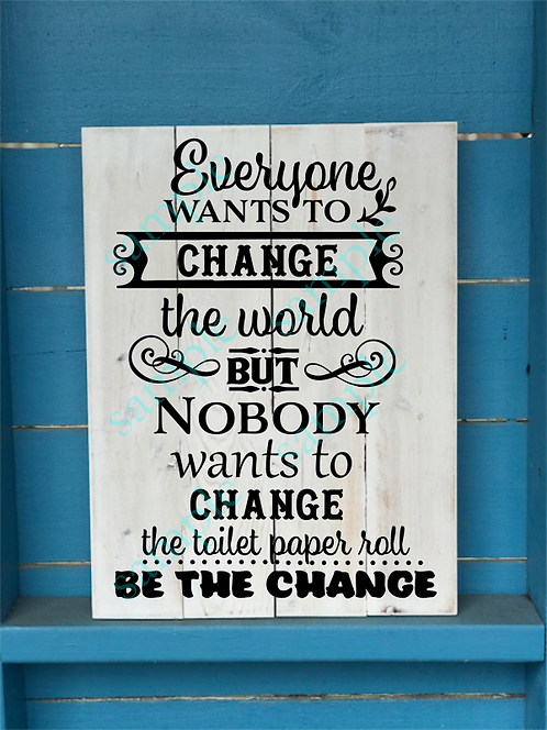 Be the Change - 16x20