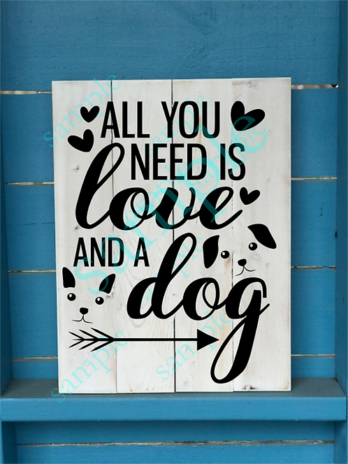 Private - All you need is Love and a Dog - 12x16