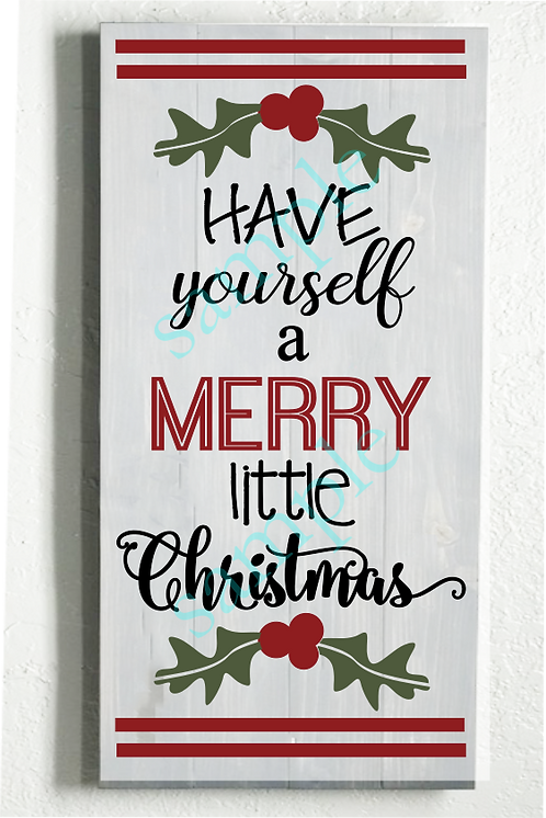Have Yourself a Merry Little Christmas - 16x24