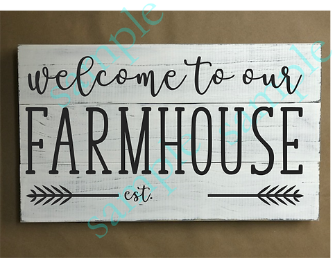 Private - Welcome to our Farmhouse - 12x18