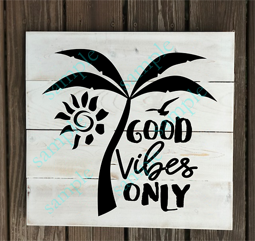 Private - Good Vibes Only - 14x14