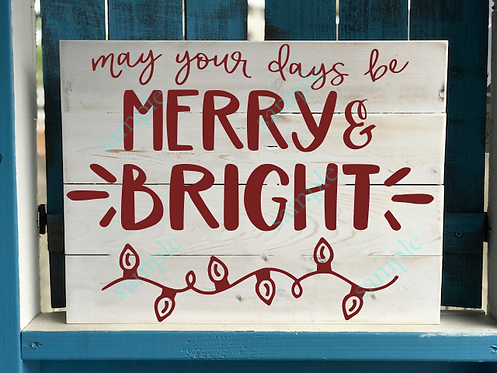 Private - May your days be Merry & Bright - 16x20