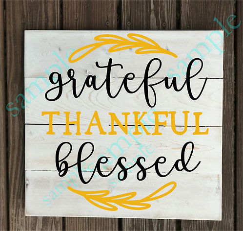 Private - Grateful Thankful Blessed - 14x14