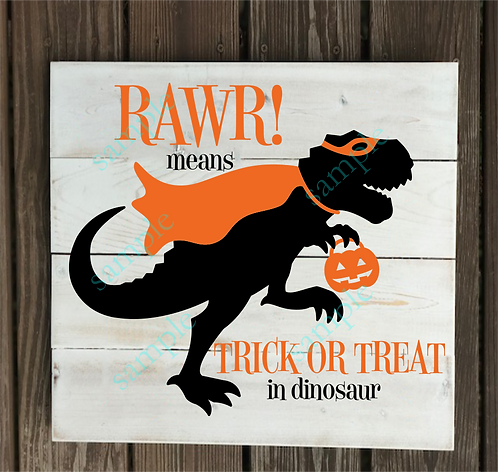 Rawr means Trick or Treat -10x10