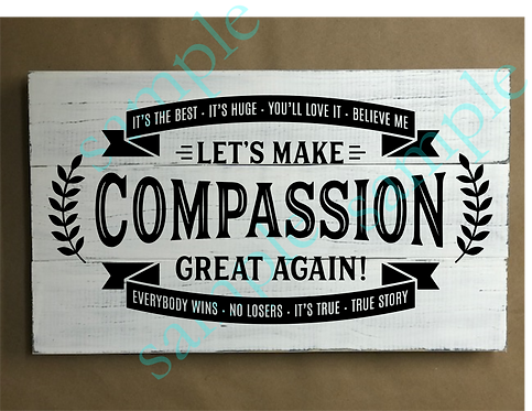 Private - Let's Make Compassion Great - 12x18