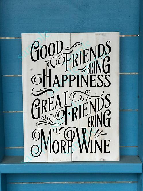 Good friends bring wine - 16x20