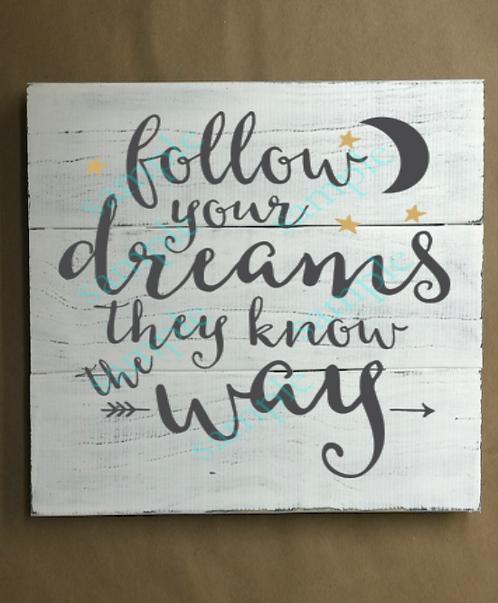 Follow Your Dreams - 14x14
