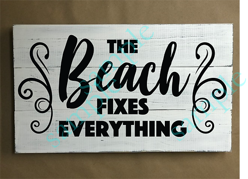 The Beach Fixes Everything - 12x18