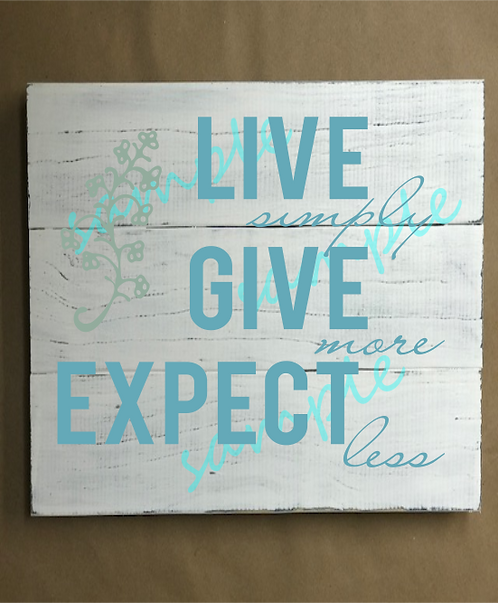 Live Simply, Give More  - 14x14
