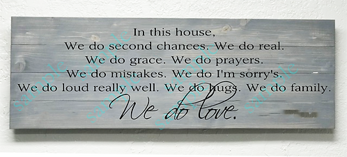 Private - In this house... we do love - 16x36