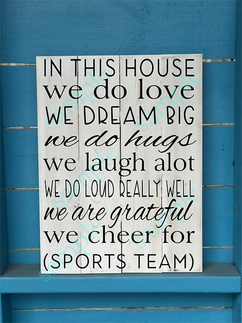 Private - In this house we cheer for - 16x20