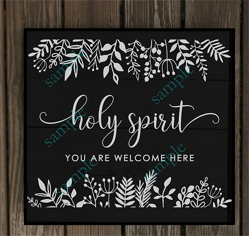 Private - Holy Spirit you are Welcome Here - 14x14
