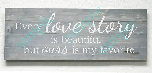 Private - Every Love Story is Beautiful - 16x36