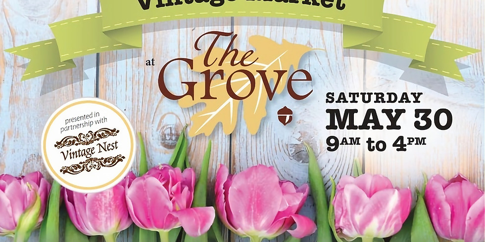 The Grove and Vintage Nest are excited to announce the return of Vintage Market!