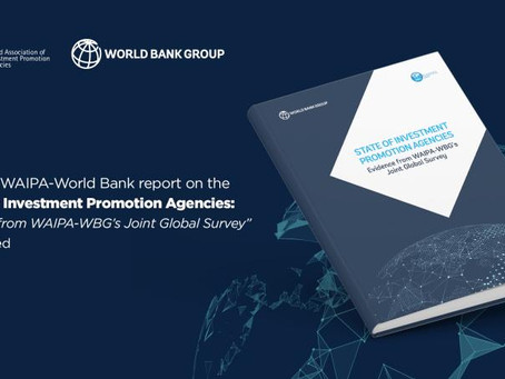 "WAIPA & World Bank Launch New Report: ""State of Investment Promotion Agencies"""