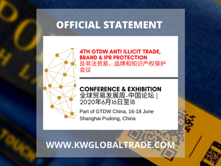 OFFICIAL STATEMENT: 4th GTDW China Anti Illcit Trade, Brand & IPR Protection Conference & Expo