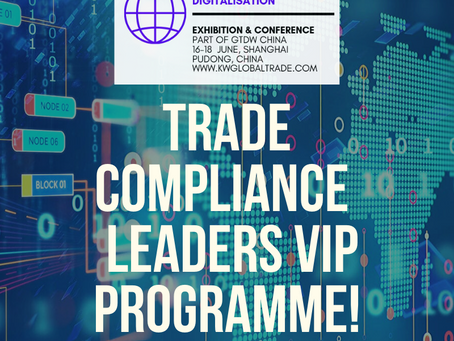 Customs, Compliance & Global Trade Management - GTDW China FREE Programme Closing!
