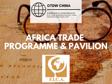 F.I.C.A. Leads Africa Pavilion & Delegation to GTDW China Trade Development Week, Shanghai 2020