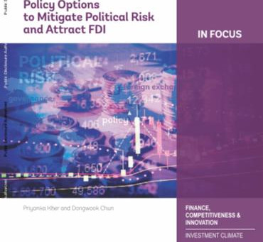 World Bank - Policy Options to Mitigate Political Risk and Attract FDI Report