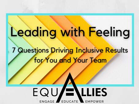 Leading with Feeling - 7 Questions Driving Inclusive Results