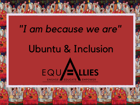 I Am Because We Are, Ubuntu & Inclusion