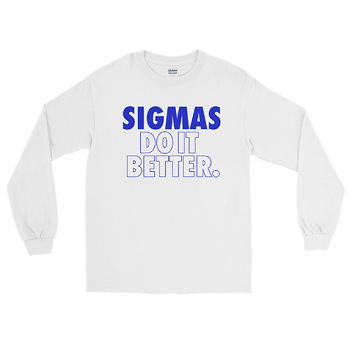 SIGMAS DO IT BETTER WHITEMen's Long Sleeve Shirt