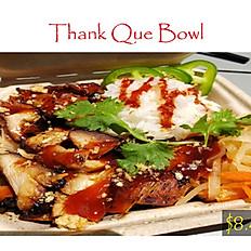 Thank Que Bowl