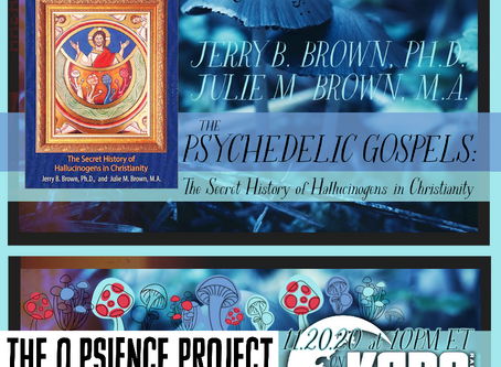 11.20.20, Jerry B. Brown, Ph.D. & Julie M. Brown, M.A.: The Psychedelic Gospels
