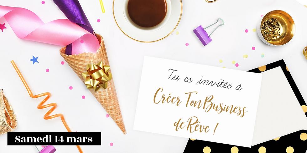 """Atelier """"Crée ton Business de Rêve !"""""""