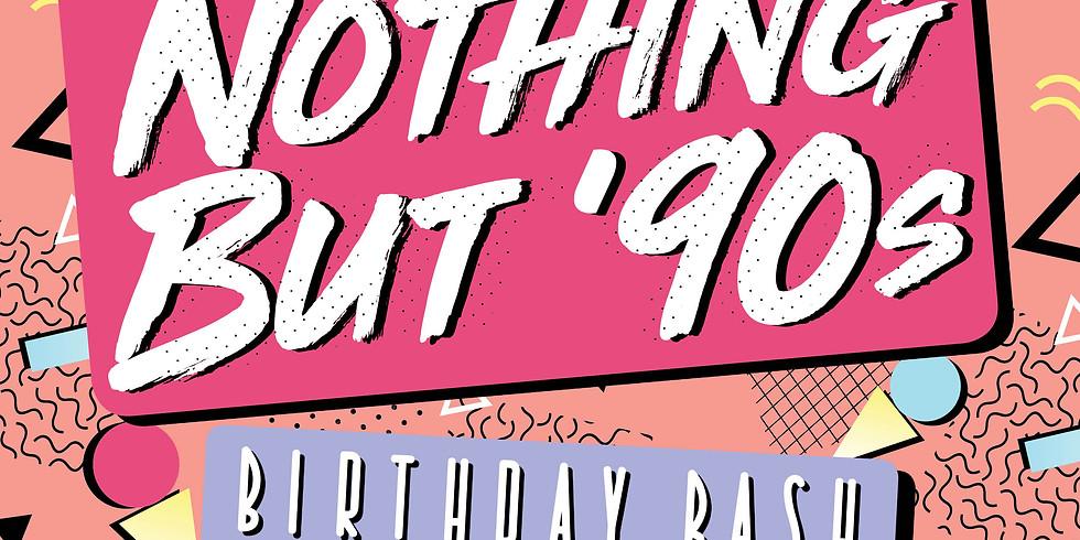 Nothing But '90s Birthday Bash