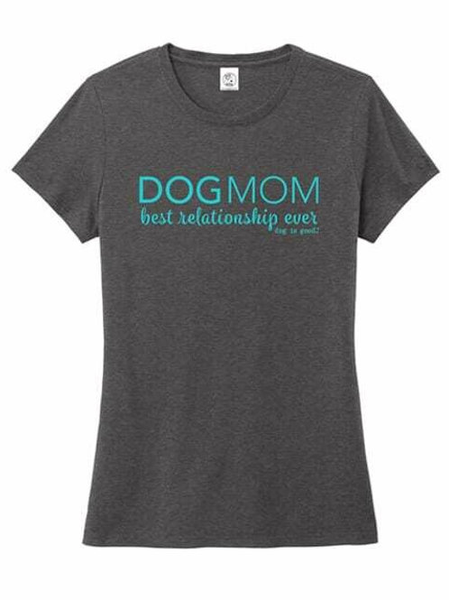 Dog Mom best relationship ever by Dog is Good