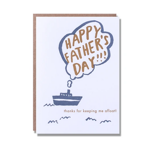 Happy Father's Day!!! Thanks For Keeping Me Afloat!