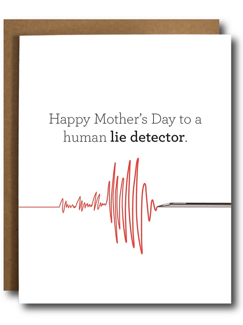 Happy Mother's Day To  A Human Lie Detector