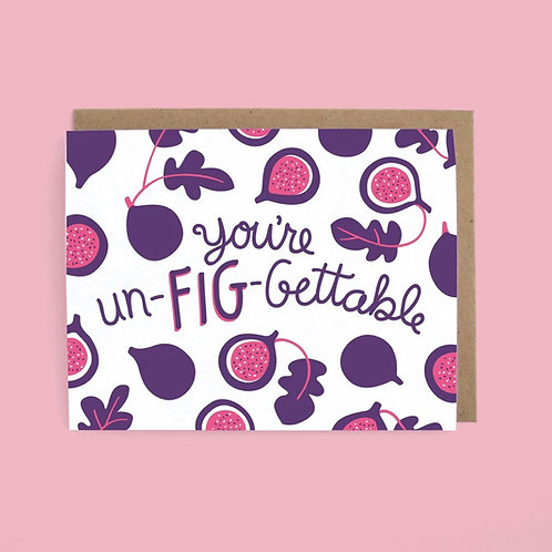 You're Un-FIG-Gettable Card