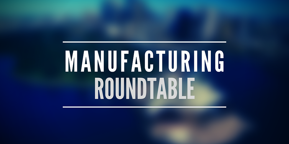 Manufacturing Roundtable