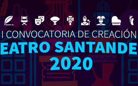 I CONVOCATORIA DE CREACIÓN TEATRO SANTANDER 2020