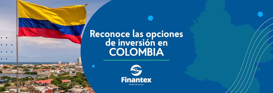 Reconoce las opciones de inversión en Colombia