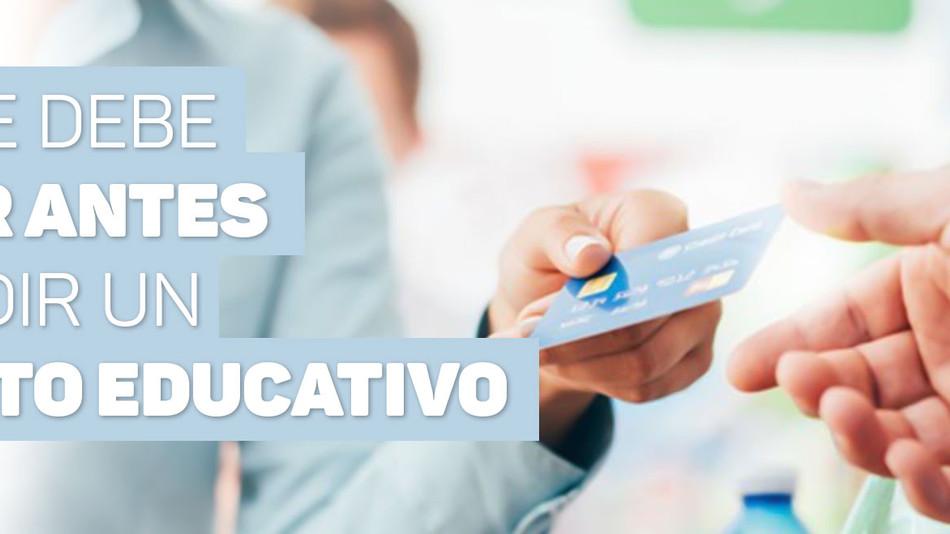 ¿QUÉ DEBE SABER ANTES DE PEDIR UN CRÉDITO EDUCATIVO?