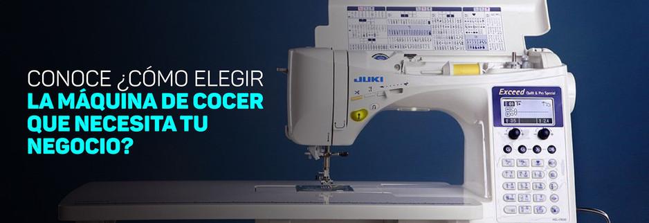 ¿Cómo elegir la máquina de coser que tu negocio necesita?