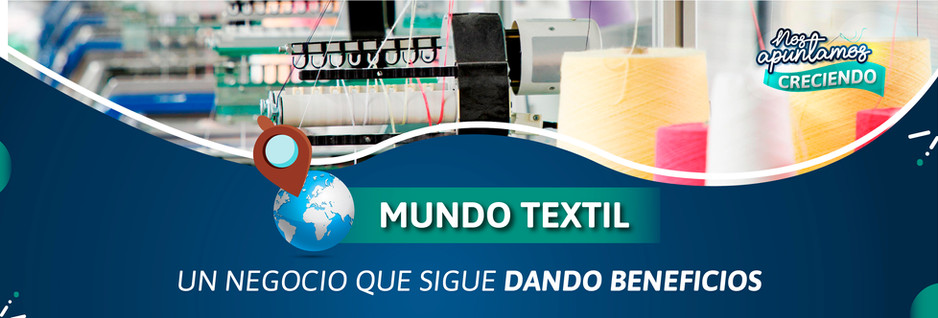 Mundo textil: un negocio que sigue dando beneficios