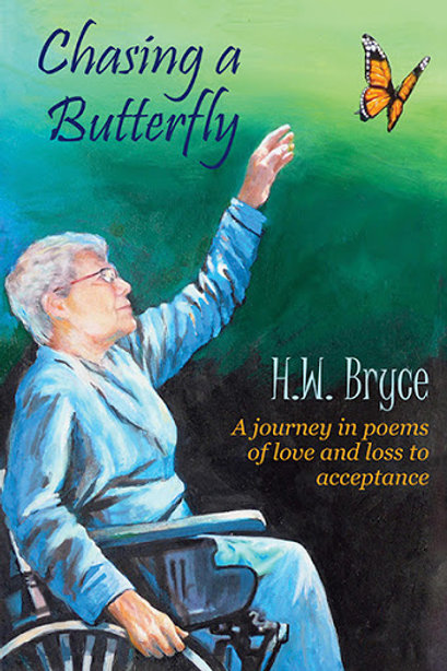 Chasing a Butterfly: A journey in poems of love and loss to acceptance