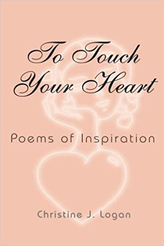 To Touch Your Heart (Poems of Inspiration)