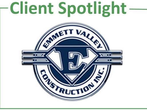CLIENT SPOTLIGHT - EMMETT VALLEY CONSTRUCTION, INC.