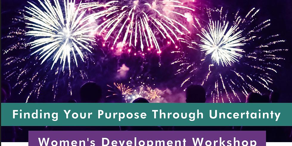 Finding Your Purpose Through Uncertainty - Women's Development Workshop (1)