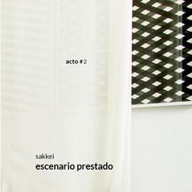 ESCENARIO PRESTADO - ACTO #2